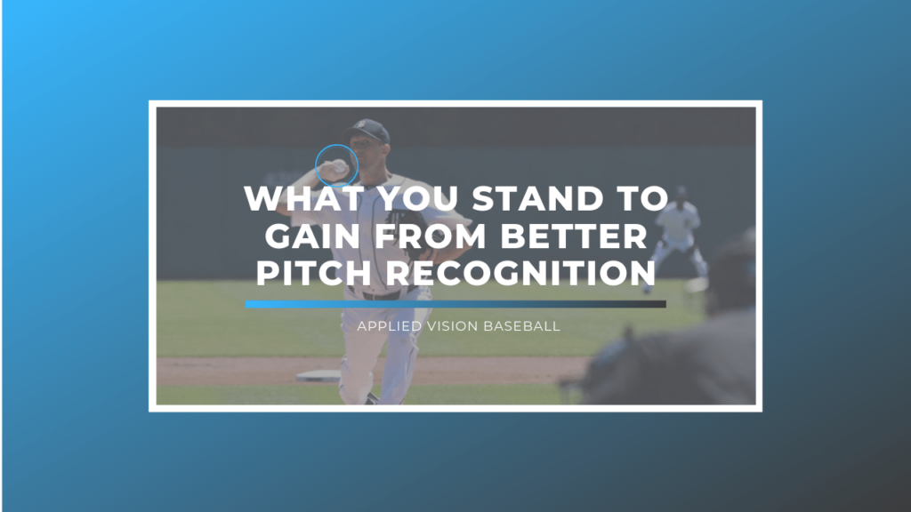 What You Stand To Gain From Better Pitch Recognition