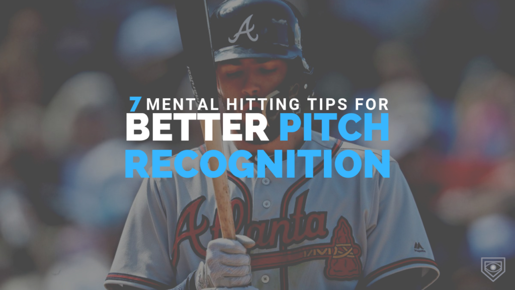 Mental Hitting Tips For Better Pitch Recognition