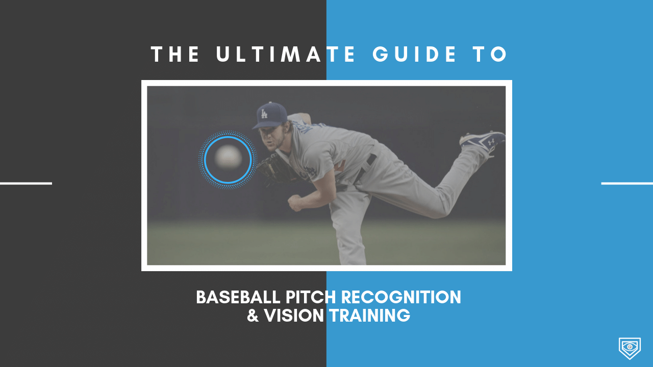 The Ultimate Guide To Baseball Pitch Recognition & Vision Training