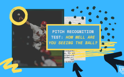 Pitch Recognition Test: How Well Are You Seeing The Ball?
