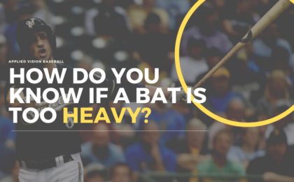 How Do You Know If a Bat Is Too Heavy?