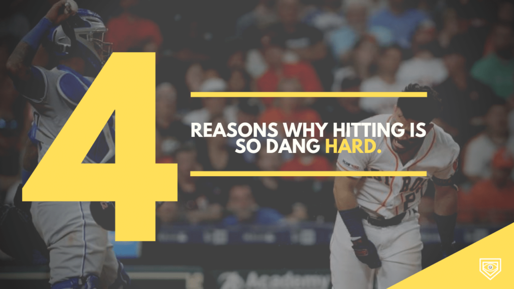4 Reasons Why Hitting Is So Dang Hard