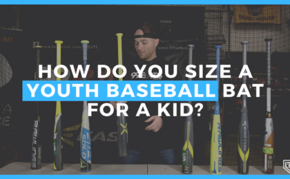 How Do You Size a Youth Baseball Bat For a Kid?