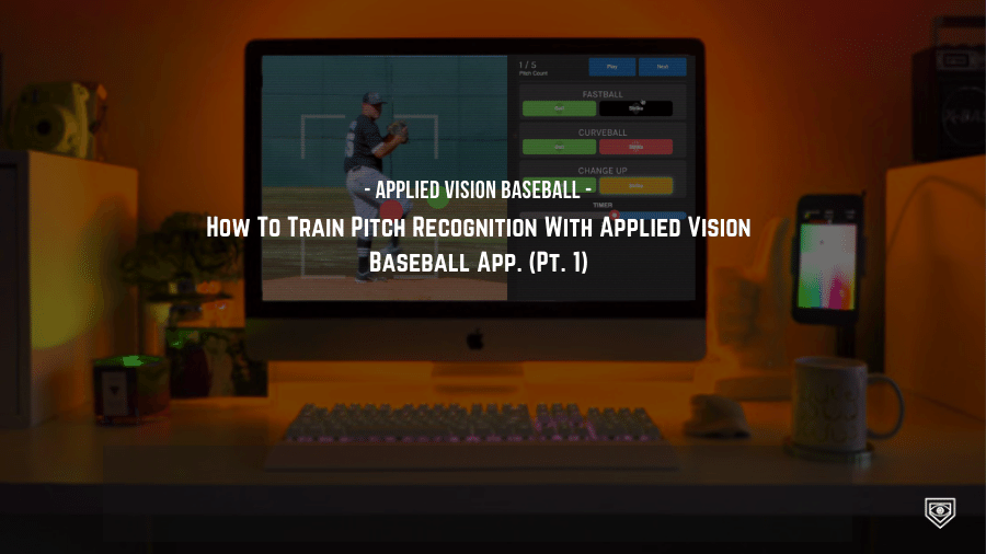 How To Train Pitch Recognition With Applied Vision Baseball App. (Pt. 1)