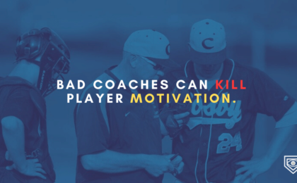 BAD coaches can KILL player motivation.