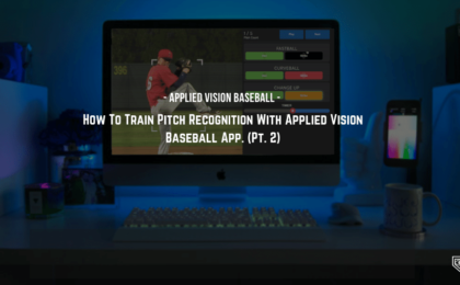 How To Train Pitch Recognition With Applied Vision Baseball App. (Pt. 2)