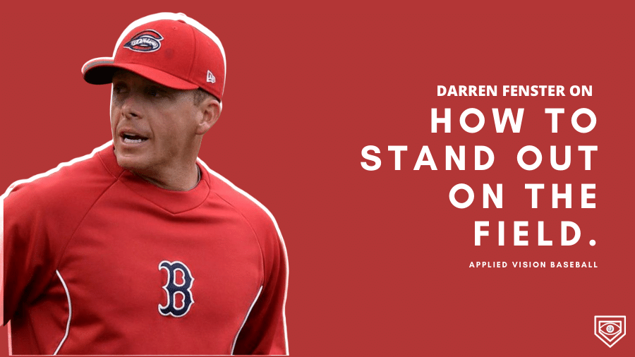 Darren Fenster On Standing Out On The Field.