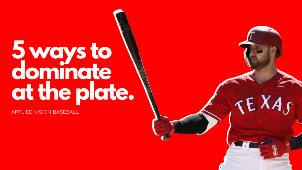 5 Ways To Dominate At The Plate.
