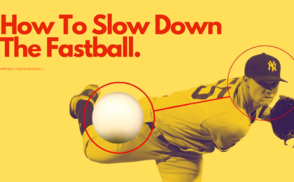 How to slow down the fastball