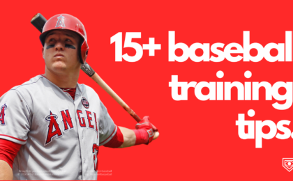 15+ Baseball Training Tips