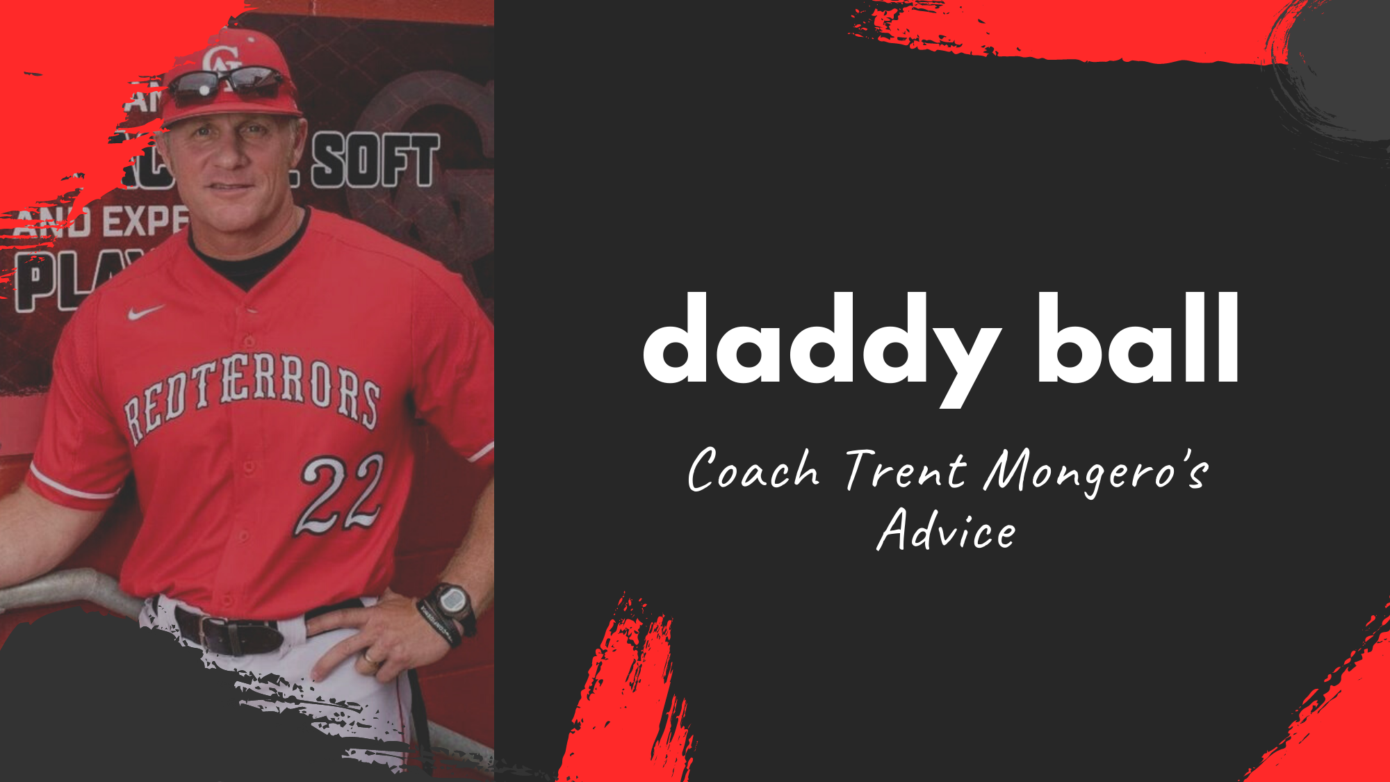 Daddy Ball: Coach Trent Mongero's Advice