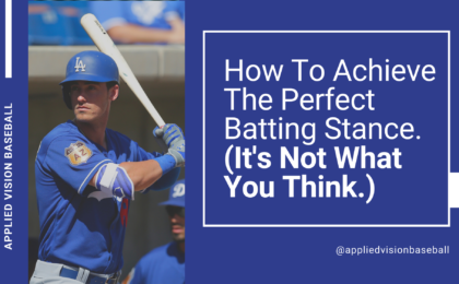 How To Achieve The Perfect Batting Stance. (It's Not What You Think.)