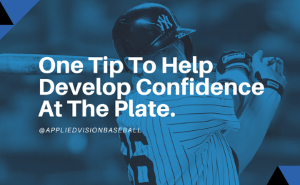 One Tip To Help Develop Confidence At The Plate.