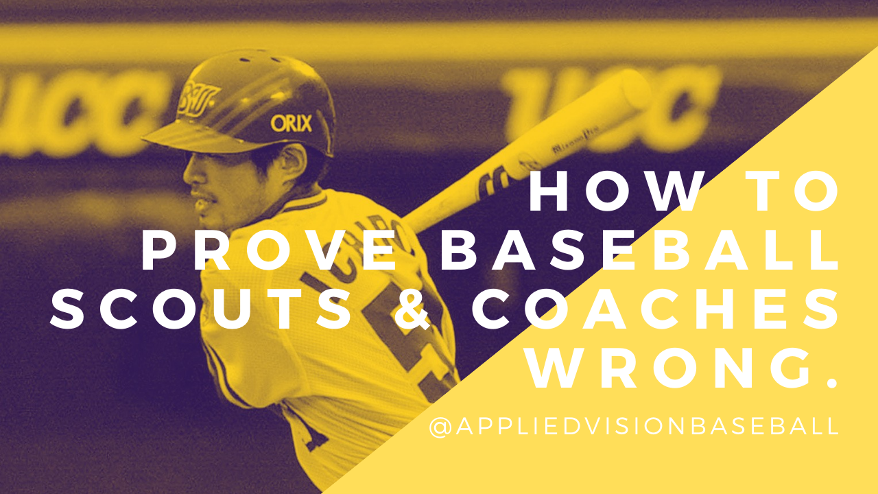 How To Prove Baseball Scouts & Coaches Wrong.
